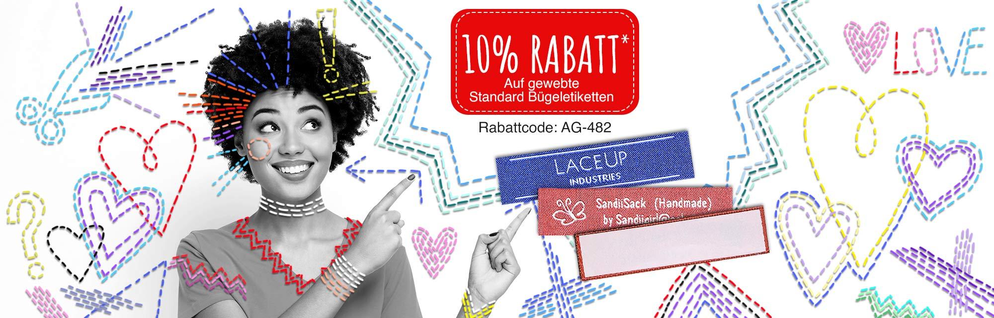 10 % Rabatt* auf Standard Webetiketten zum Aufbügeln oder Aufnähen!